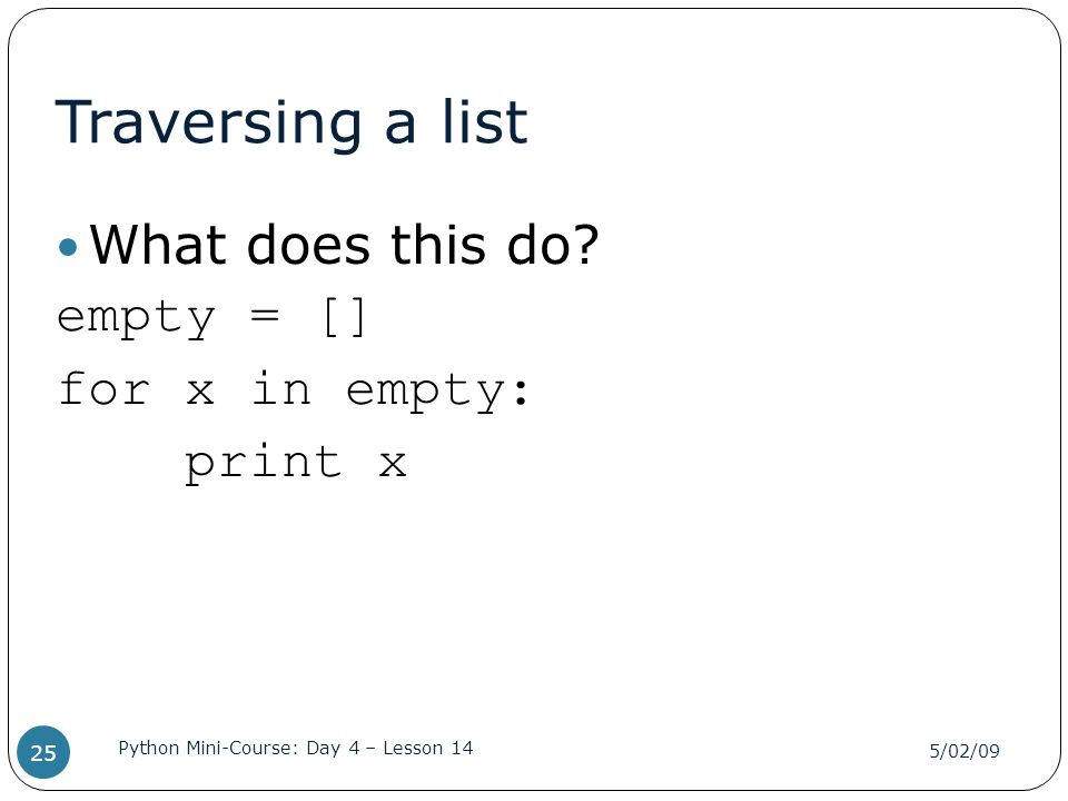 Traversing a list What does this do empty = [] for x in empty: